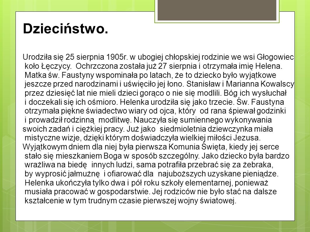Dzieciństwo. Urodziła się 25 sierpnia 1905r. w ubogiej chłopskiej rodzinie we wsi Głogowiec.
