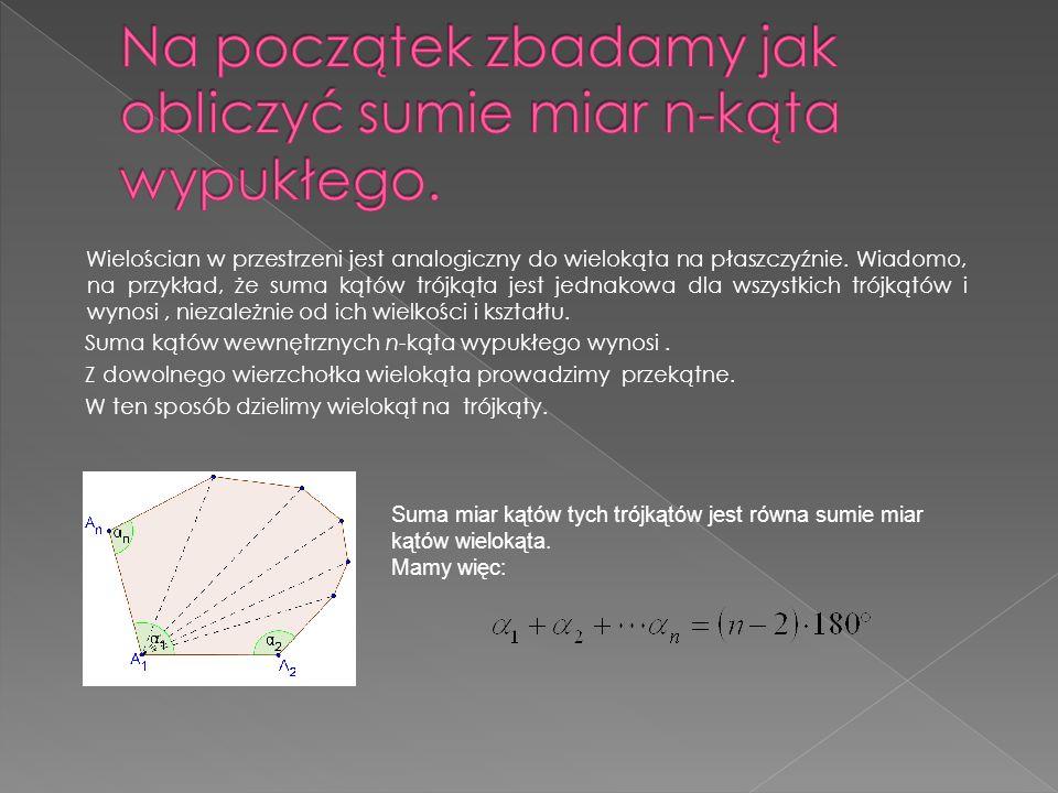 Na początek zbadamy jak obliczyć sumie miar n-kąta wypukłego.
