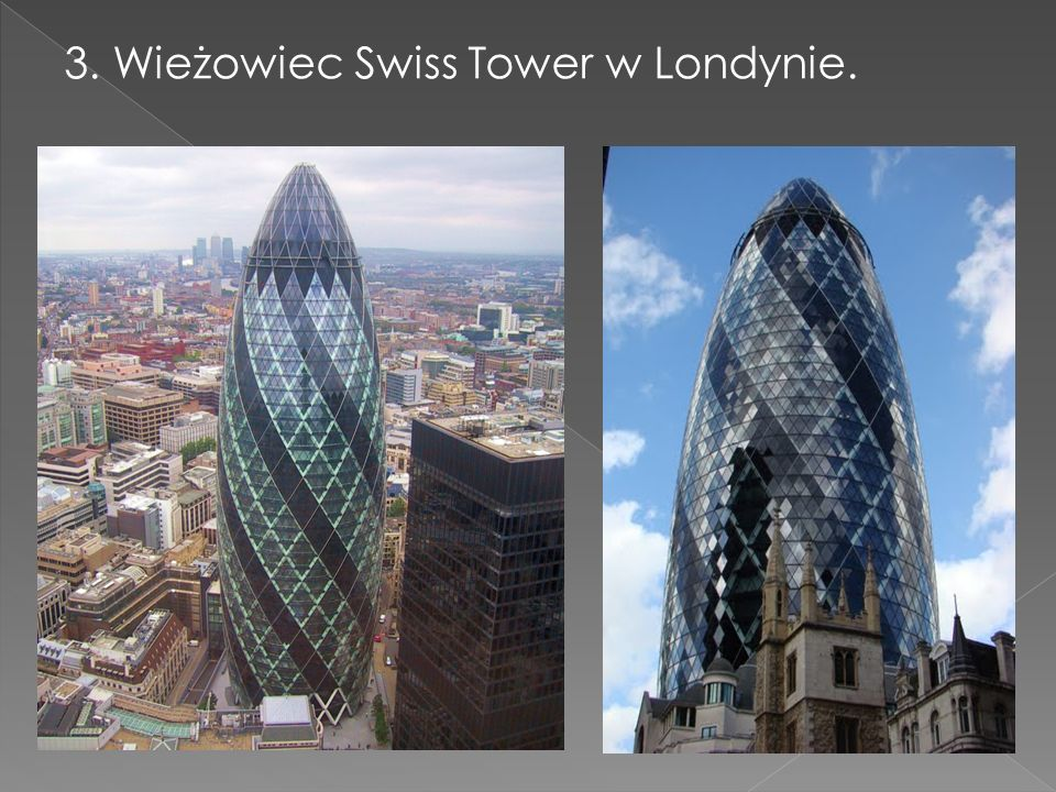 3. Wieżowiec Swiss Tower w Londynie.
