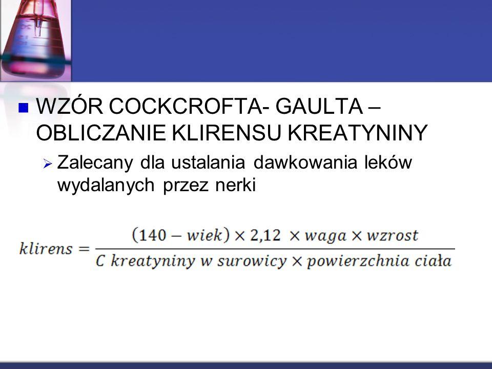 WZÓR COCKCROFTA- GAULTA – OBLICZANIE KLIRENSU KREATYNINY