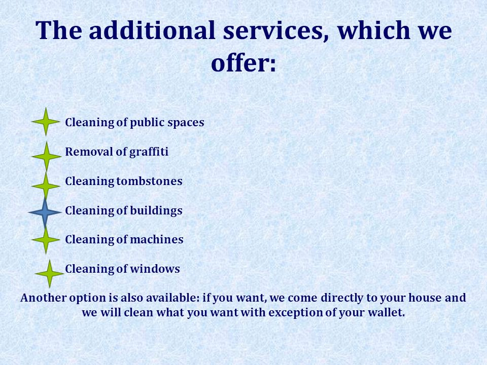 The additional services, which we offer:
