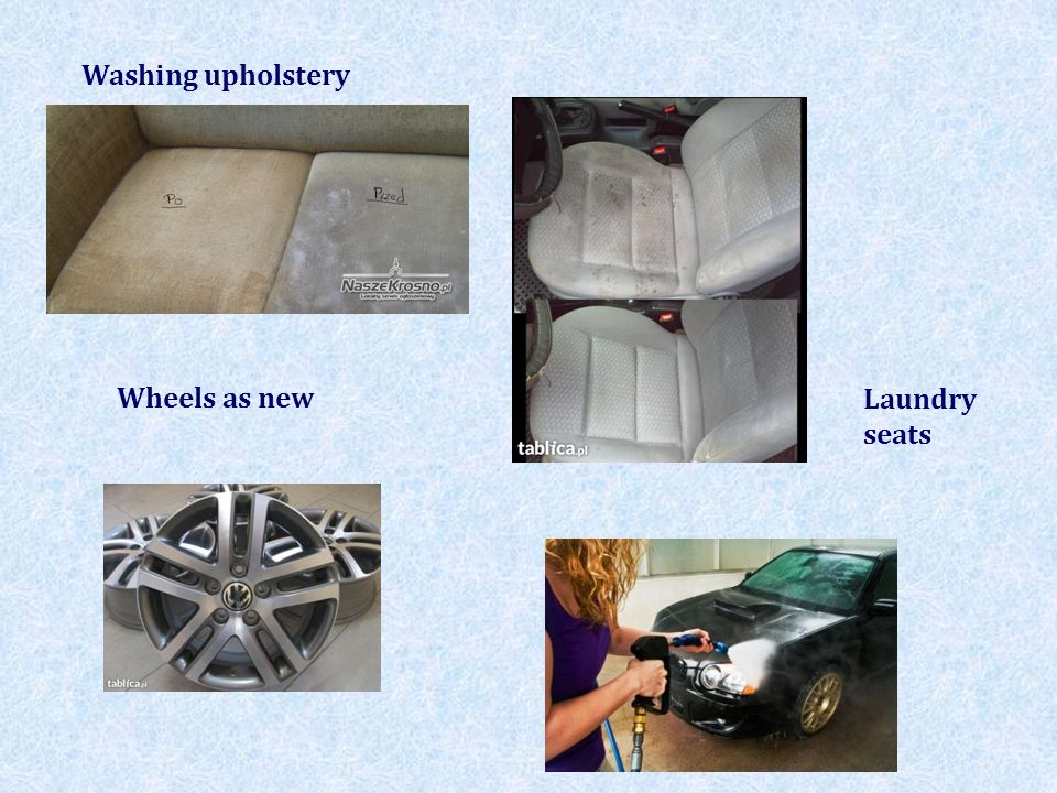 Washing upholstery Wheels as new Laundry seats