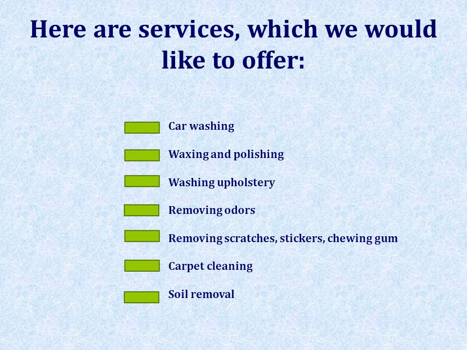 Here are services, which we would like to offer:
