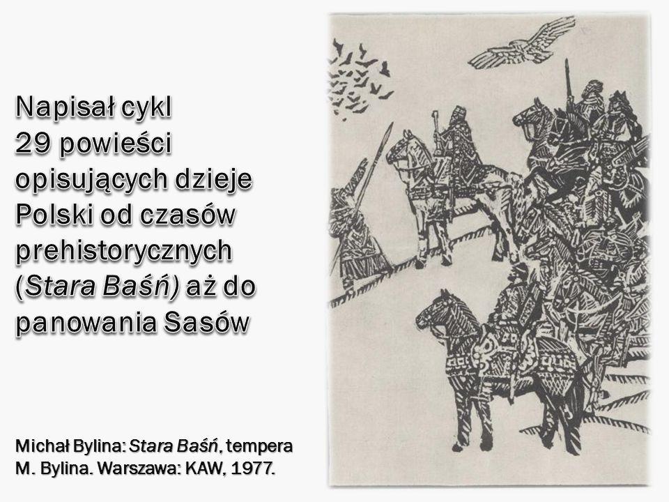 Napisał cykl 29 powieści opisujących dzieje Polski od czasów prehistorycznych (Stara Baśń) aż do panowania Sasów
