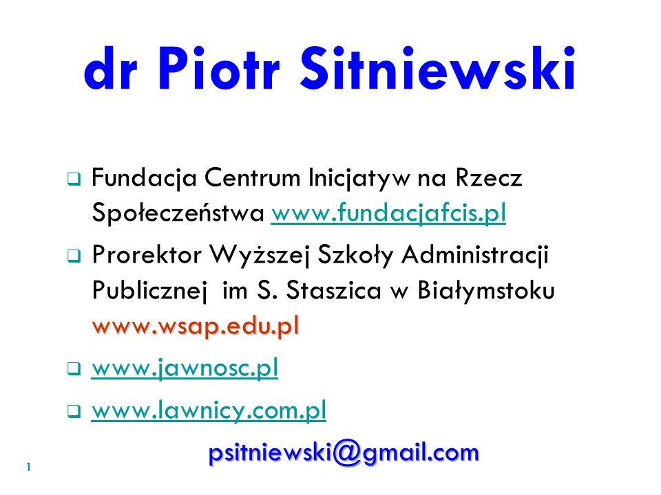 dr Piotr Sitniewski Fundacja Centrum Inicjatyw na Rzecz Społeczeństwa www.fundacjafcis.pl.
