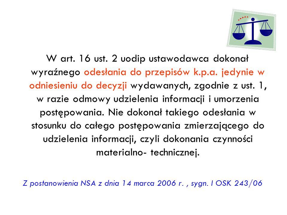 Z postanowienia NSA z dnia 14 marca 2006 r. , sygn. I OSK 243/06