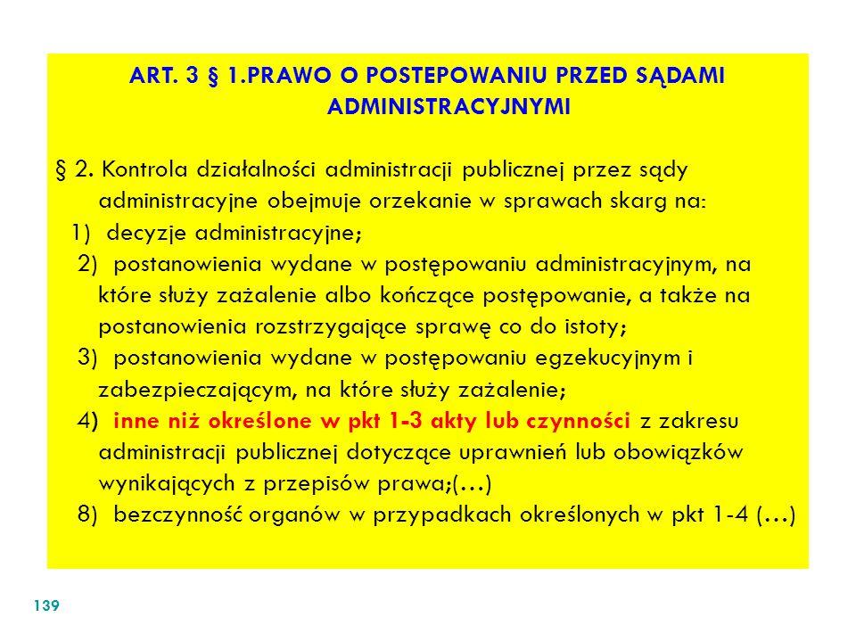 ART. 3 § 1.PRAWO O POSTEPOWANIU PRZED SĄDAMI ADMINISTRACYJNYMI