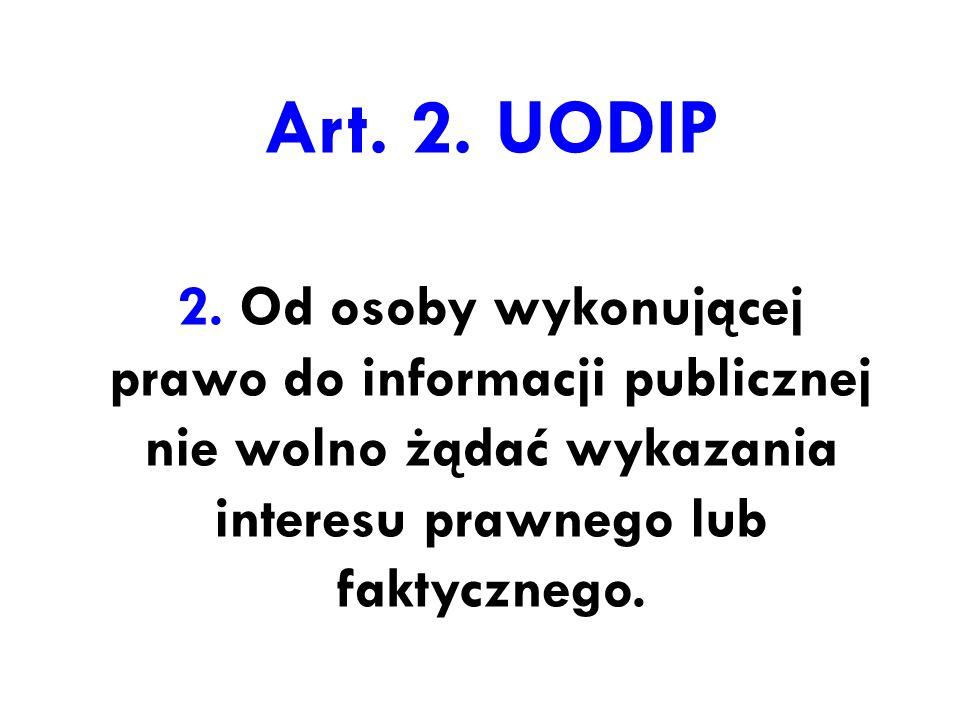Art. 2. UODIP 2. Od osoby wykonującej prawo do informacji publicznej