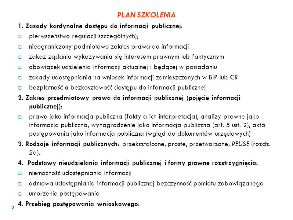 PLAN SZKOLENIA 1. Zasady kardynalne dostępu do informacji publicznej: