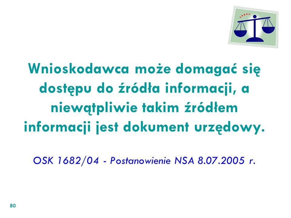 Wnioskodawca może domagać się dostępu do źródła informacji, a niewątpliwie takim źródłem informacji jest dokument urzędowy.