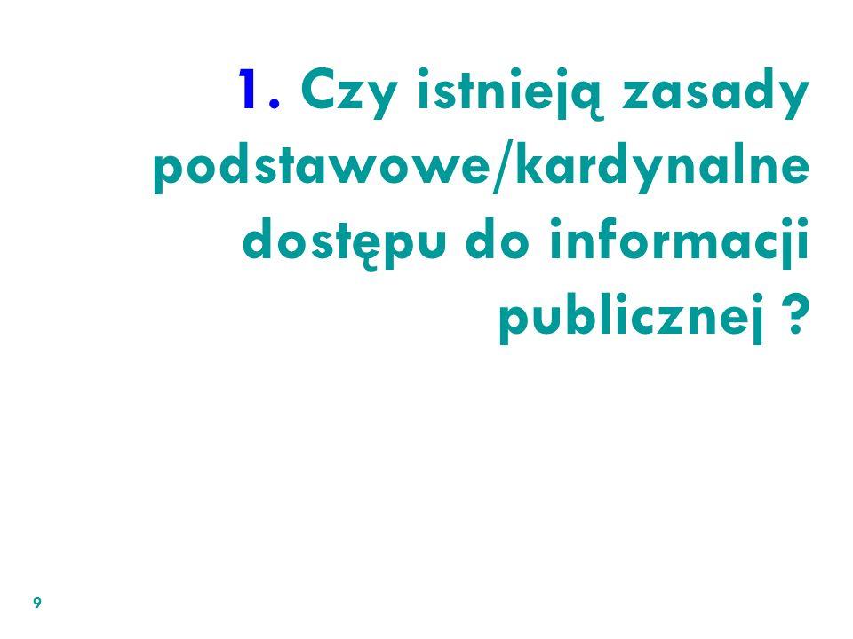 1. Czy istnieją zasady podstawowe/kardynalne dostępu do informacji publicznej