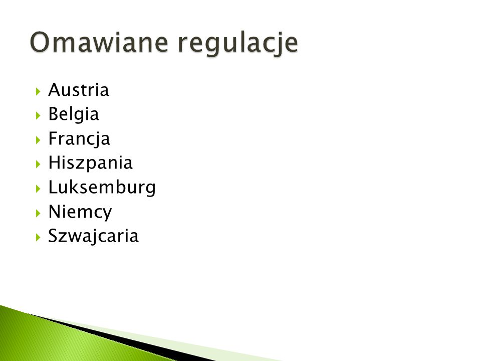 Omawiane regulacje Austria Belgia Francja Hiszpania Luksemburg Niemcy