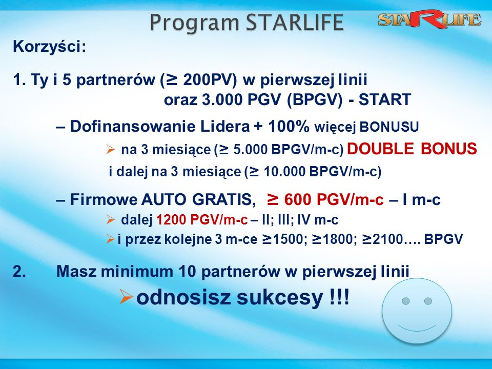 Program STARLIFE odnosisz sukcesy !!! Korzyści: