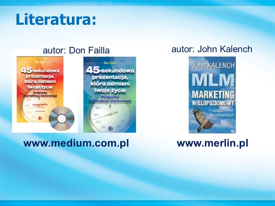 Literatura: www.medium.com.pl www.merlin.pl autor: John Kalench