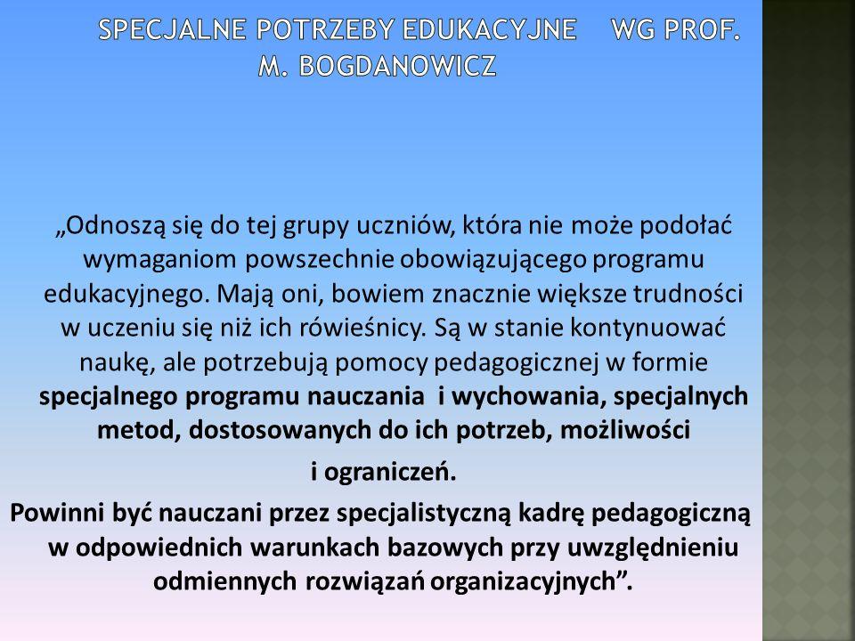 Specjalne potrzeby edukacyjne wg prof. M. Bogdanowicz