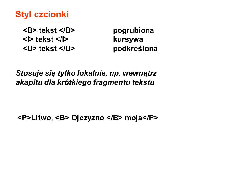 Styl czcionki <B> tekst </B> pogrubiona