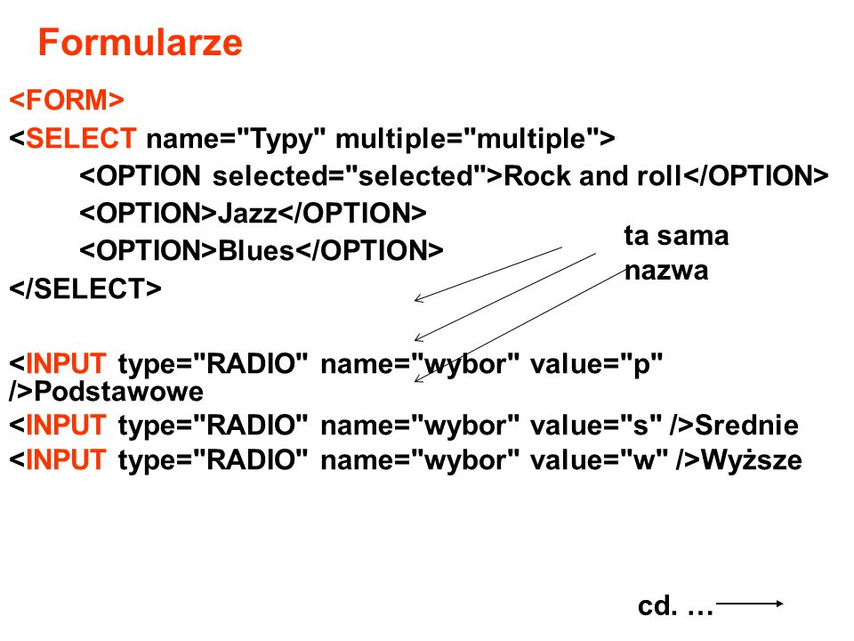 Formularze <FORM> <SELECT name= Typy multiple= multiple >