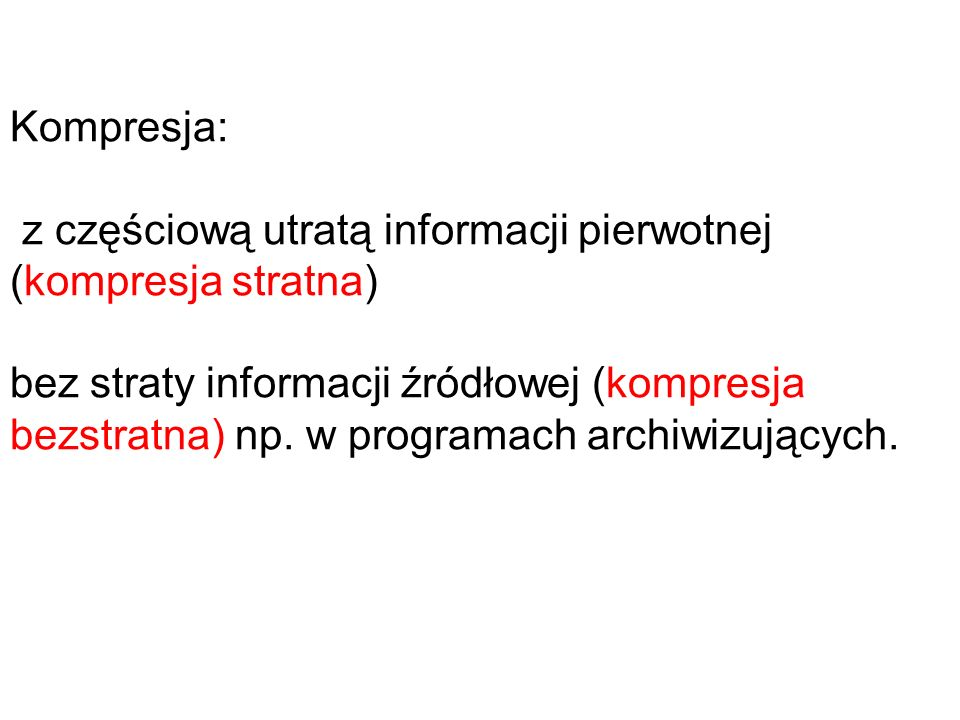 Kompresja: z częściową utratą informacji pierwotnej (kompresja stratna)