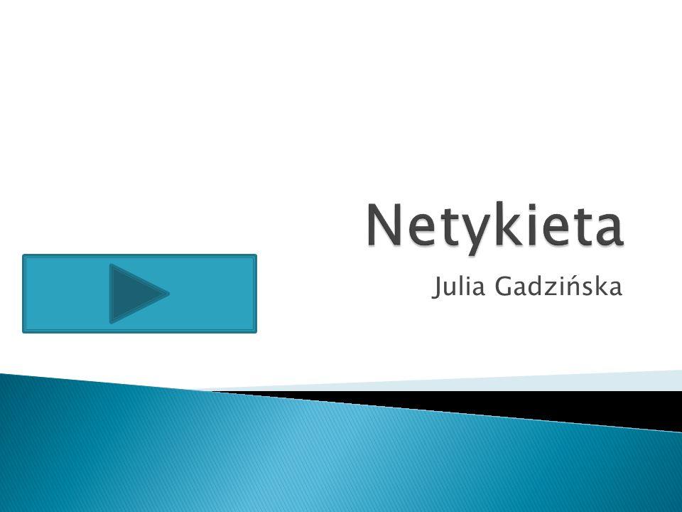 Netykieta Julia Gadzińska
