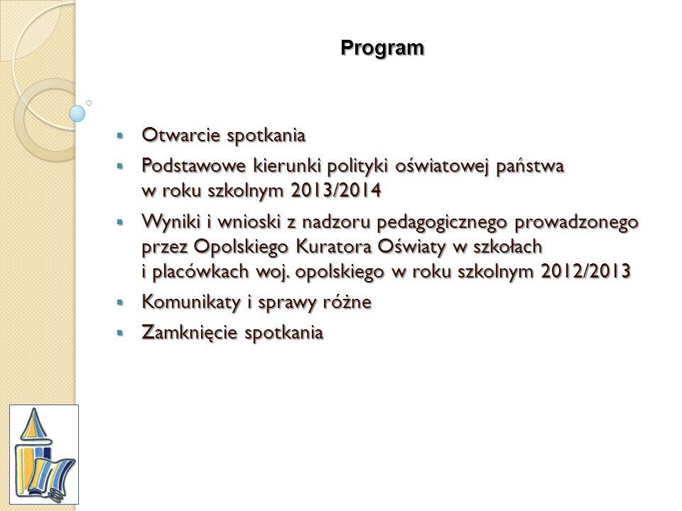 Program Otwarcie spotkania. Podstawowe kierunki polityki oświatowej państwa w roku szkolnym 2013/2014.