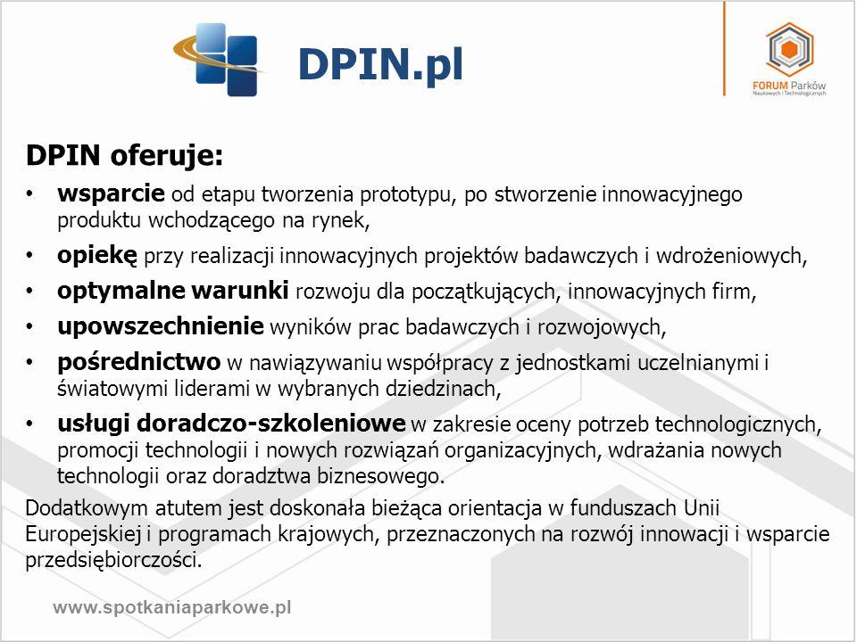 DPIN.pl DPIN oferuje: wsparcie od etapu tworzenia prototypu, po stworzenie innowacyjnego produktu wchodzącego na rynek,
