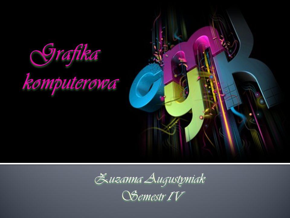 Grafika komputerowa Zuzanna Augustyniak Semestr IV