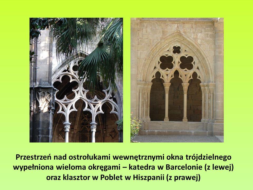 Przestrzeń nad ostrołukami wewnętrznymi okna trójdzielnego wypełniona wieloma okręgami – katedra w Barcelonie (z lewej) oraz klasztor w Poblet w Hiszpanii (z prawej)