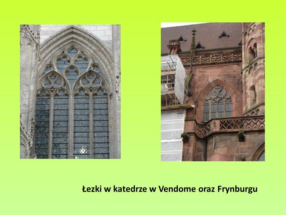 Łezki w katedrze w Vendome oraz Frynburgu