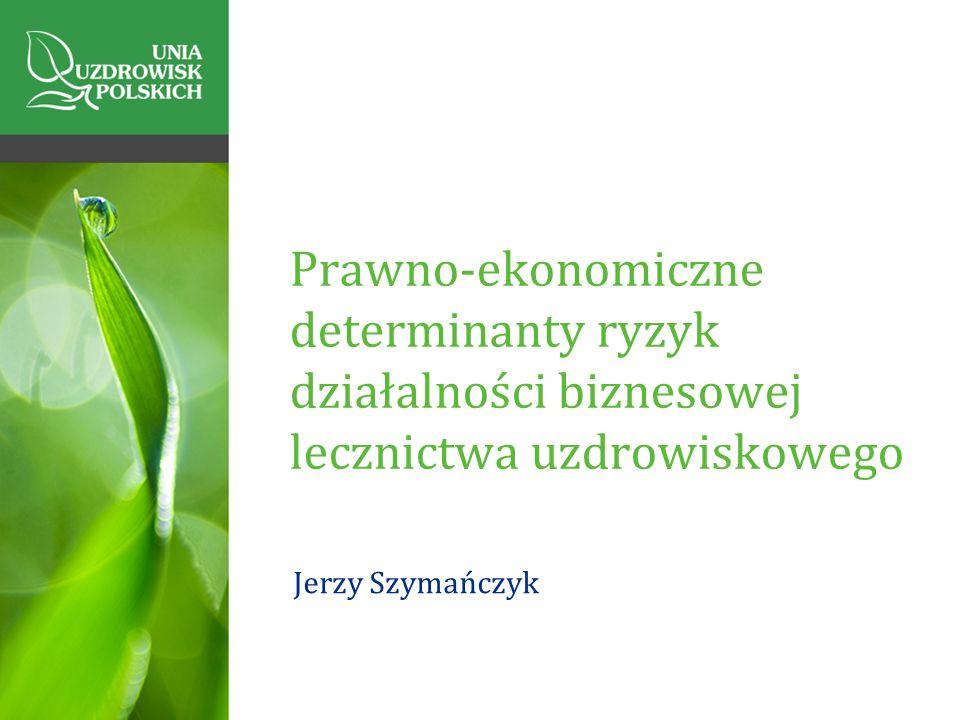Prawno-ekonomiczne determinanty ryzyk działalności biznesowej lecznictwa uzdrowiskowego