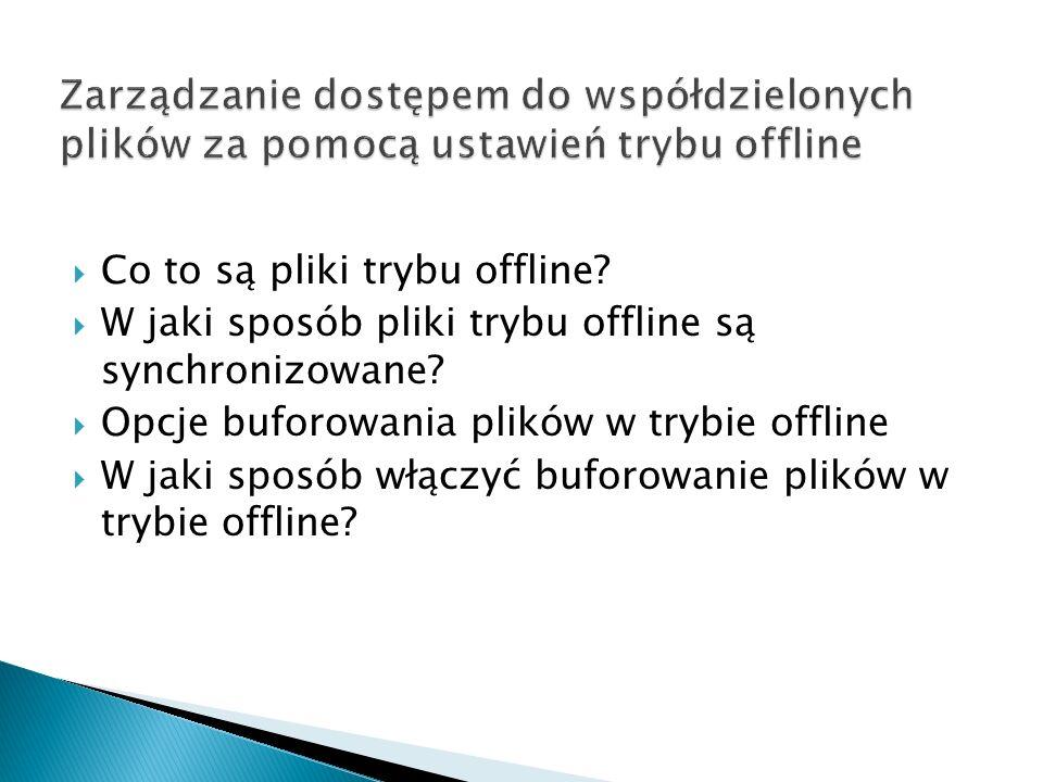 Zarządzanie dostępem do współdzielonych plików za pomocą ustawień trybu offline