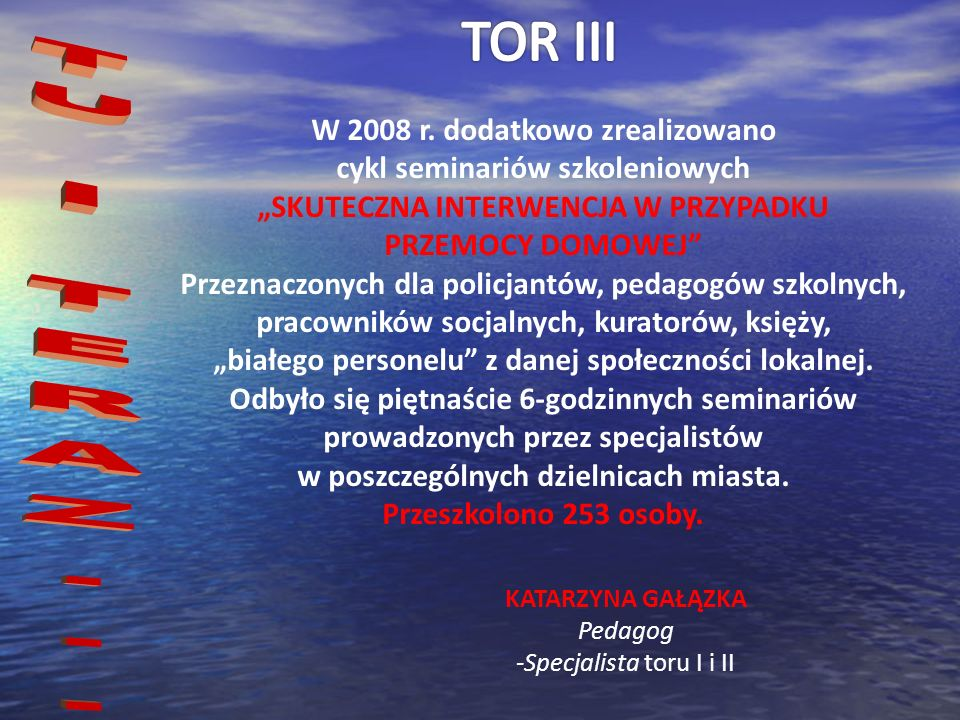 TOR III TU I TERAZ... W 2008 r. dodatkowo zrealizowano