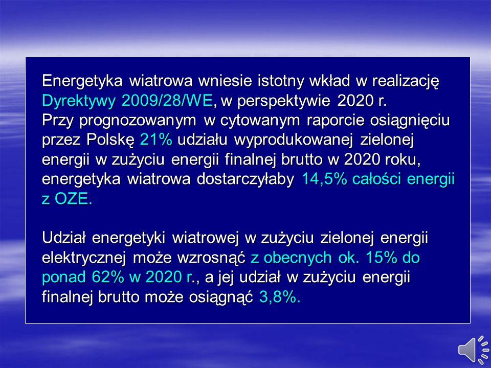 Energetyka wiatrowa wniesie istotny wkład w realizację Dyrektywy 2009/28/WE, w perspektywie 2020 r.