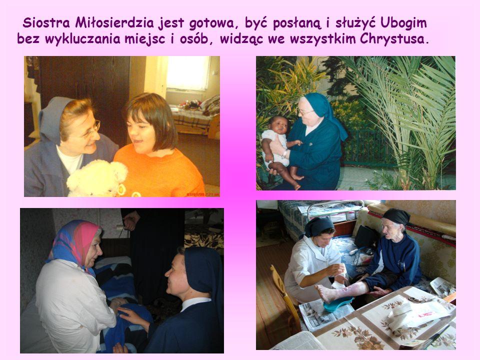 Siostra Miłosierdzia jest gotowa, być posłaną i służyć Ubogim