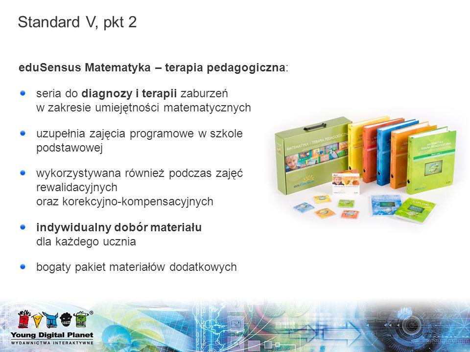 Standard V, pkt 2 eduSensus Matematyka – terapia pedagogiczna: