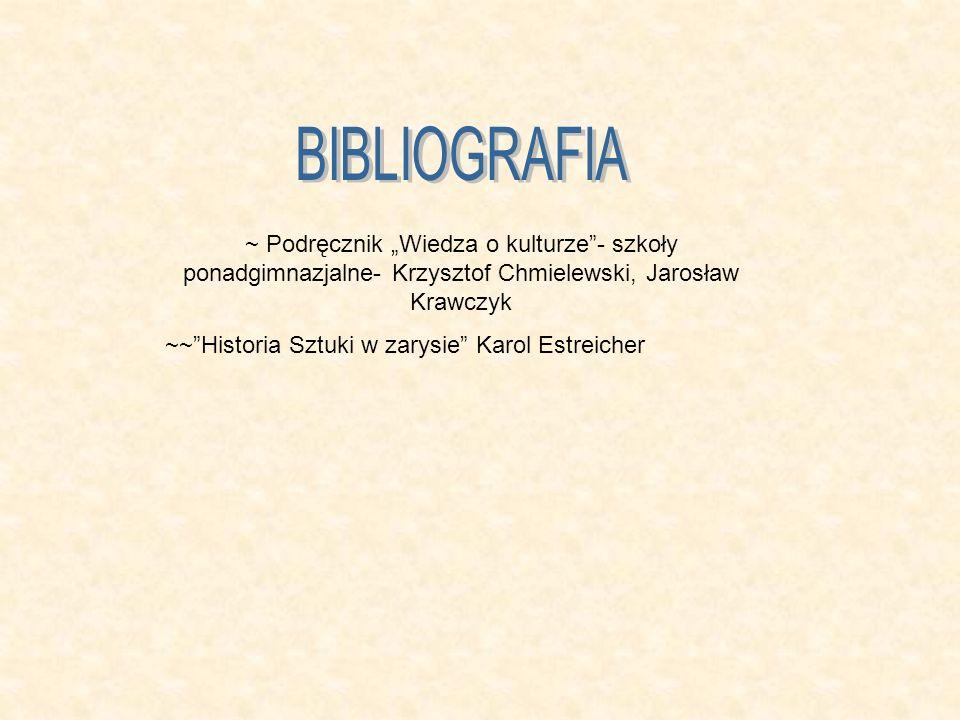 """BIBLIOGRAFIA ~ Podręcznik """"Wiedza o kulturze - szkoły ponadgimnazjalne- Krzysztof Chmielewski, Jarosław Krawczyk."""