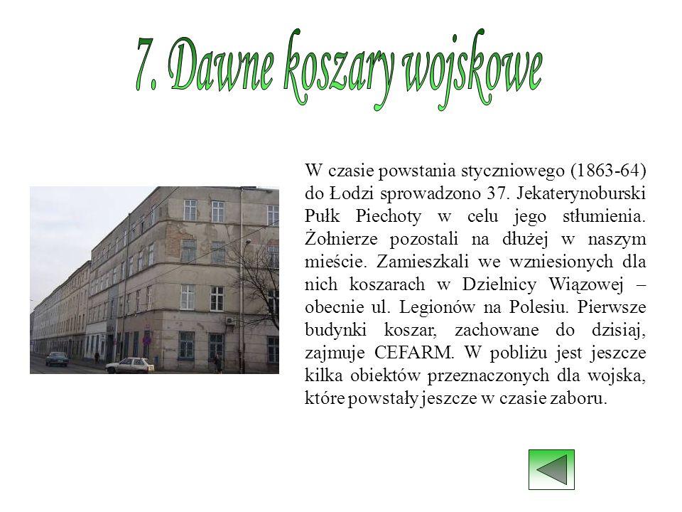 7. Dawne koszary wojskowe