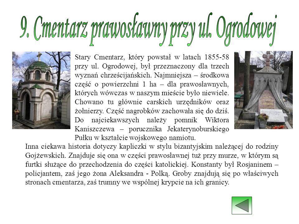 9. Cmentarz prawosławny przy ul. Ogrodowej