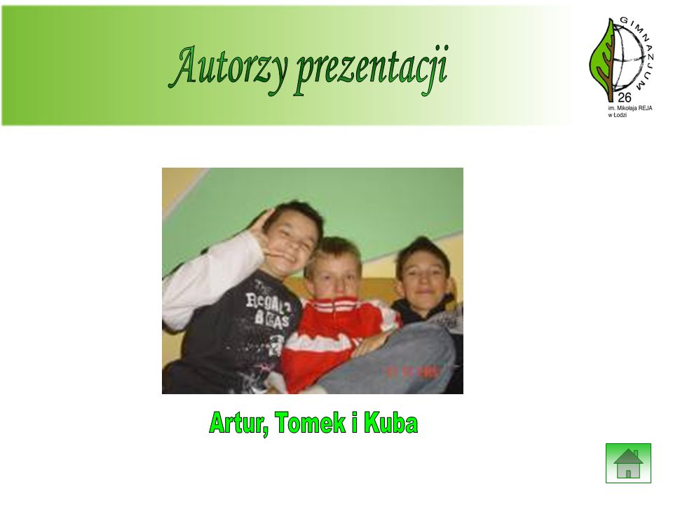 Autorzy prezentacji Artur, Tomek i Kuba
