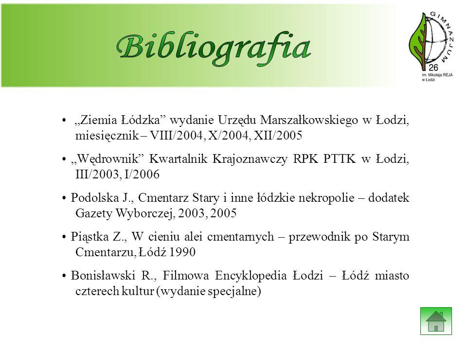 """Bibliografia """"Ziemia Łódzka wydanie Urzędu Marszałkowskiego w Łodzi, miesięcznik – VIII/2004, X/2004, XII/2005."""