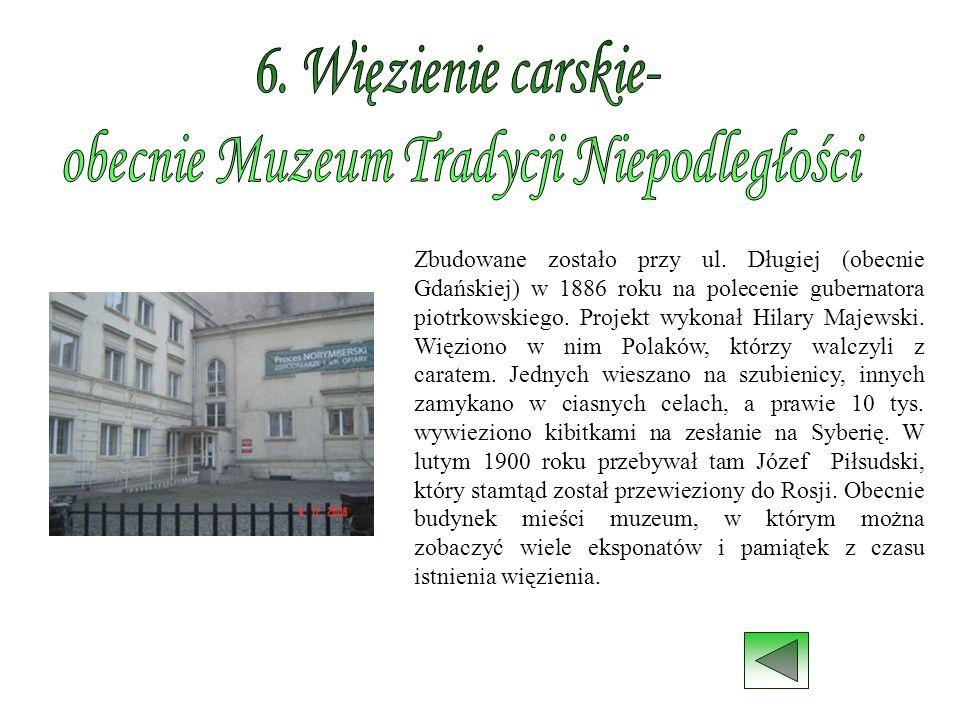 obecnie Muzeum Tradycji Niepodległości