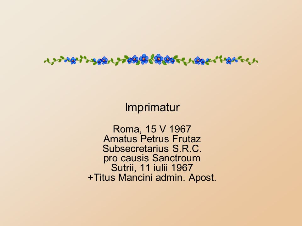 Imprimatur Roma, 15 V 1967 Amatus Petrus Frutaz Subsecretarius S. R. C