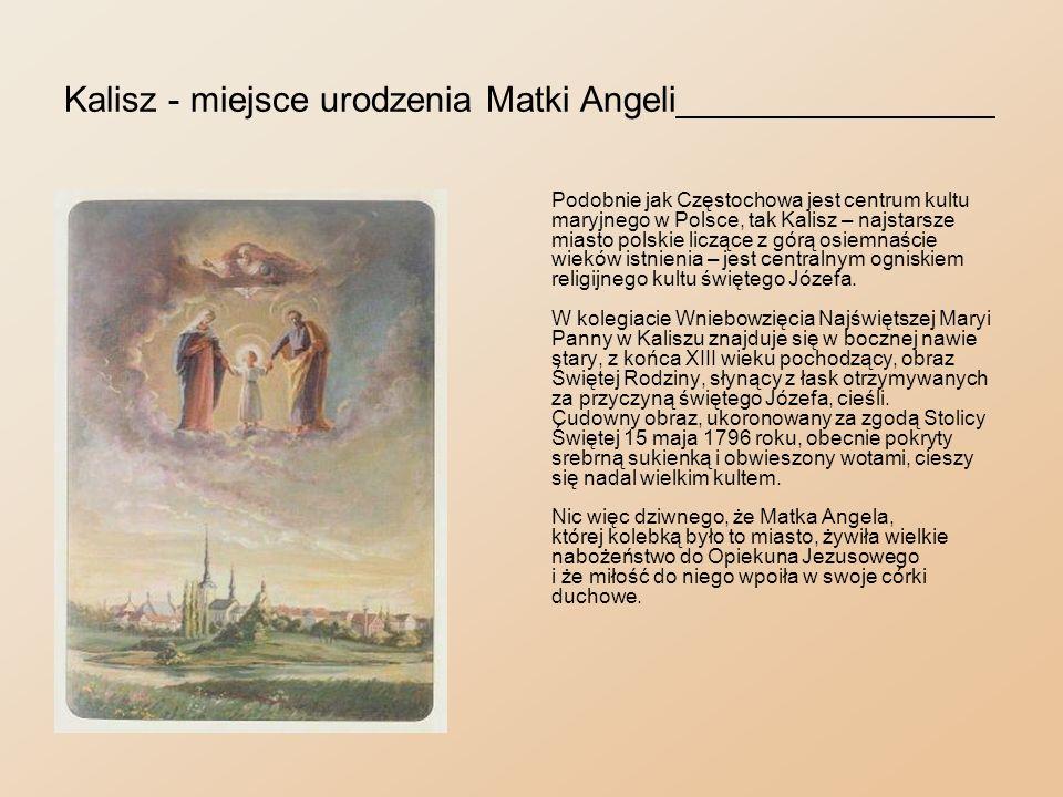 Kalisz - miejsce urodzenia Matki Angeli________________