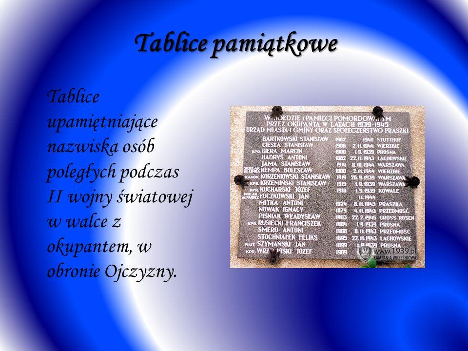 Tablice pamiątkowe Tablice upamiętniające nazwiska osób poległych podczas II wojny światowej w walce z okupantem, w obronie Ojczyzny.
