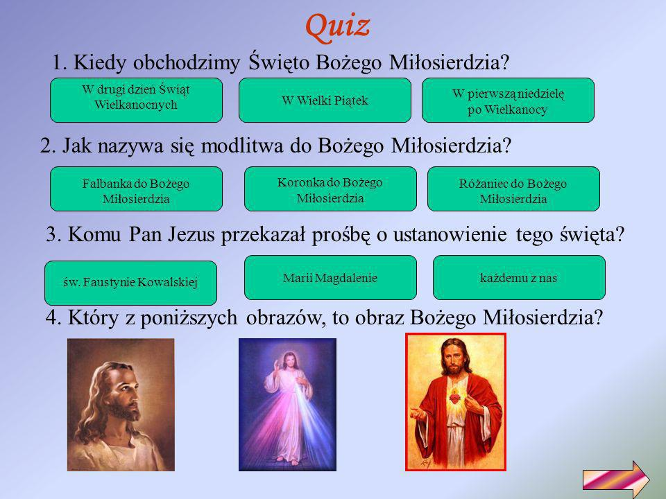 Quiz 1. Kiedy obchodzimy Święto Bożego Miłosierdzia