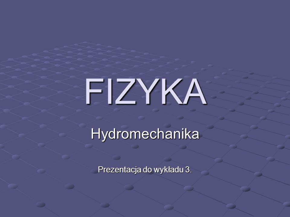 Hydromechanika Prezentacja do wykładu 3.