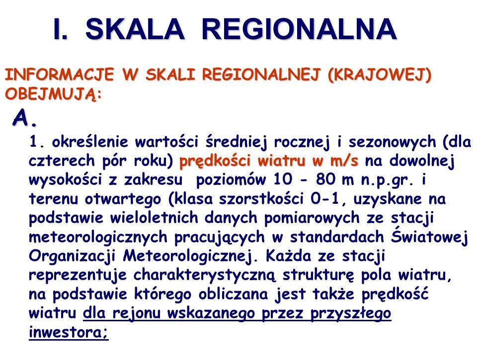 I. SKALA REGIONALNA INFORMACJE W SKALI REGIONALNEJ (KRAJOWEJ) OBEJMUJĄ: A.