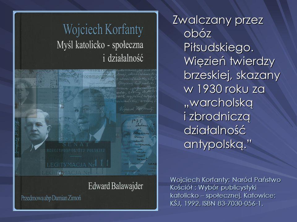 Zwalczany przez obóz Piłsudskiego
