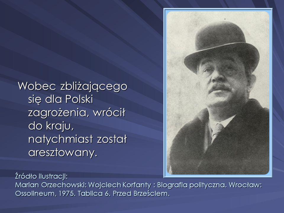Wobec zbliżającego się dla Polski zagrożenia, wrócił do kraju, natychmiast został aresztowany.