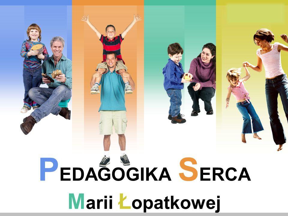 PEDAGOGIKA SERCA Marii Łopatkowej