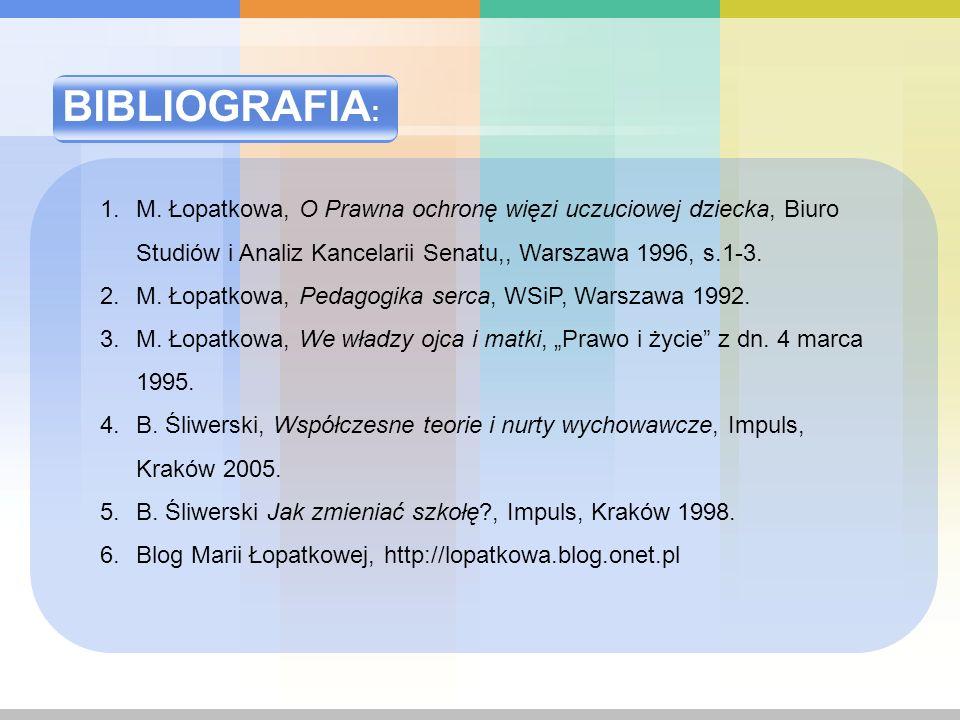 BIBLIOGRAFIA: M. Łopatkowa, O Prawna ochronę więzi uczuciowej dziecka, Biuro Studiów i Analiz Kancelarii Senatu,, Warszawa 1996, s.1-3.